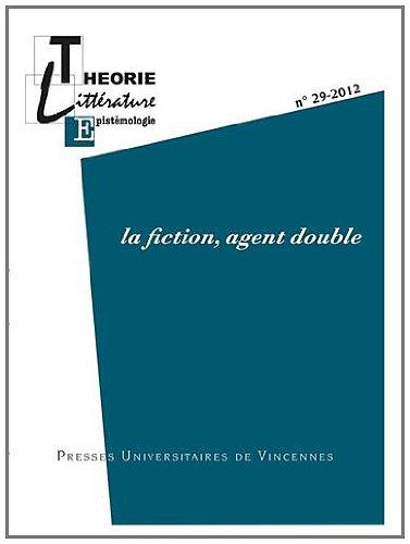 Theorie litterature epistemologie No 29 La fiction agent double: Batt Noelle