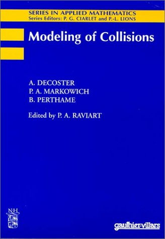 Modeling of Collisions: Decoster, A., Raviart, Pierre-Arnaud, Markowich, P. A., Perthame, B.