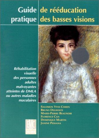 9782842991975: Guide pratique de rééducation des bases visions : réhabilitation visuelle des personnes adultes malvoyants atteintes de DMLA ou autres maladies maculaires