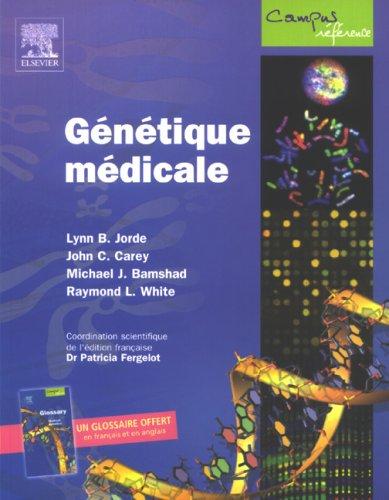 Génétique médicale (French Edition): Jorde, Lynn-B, Carey, John-C, Bamshad, ...