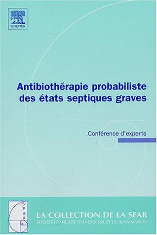 Antibiothérapie Probabiliste des Etats Septiques Graves : Jean-François Gaudy