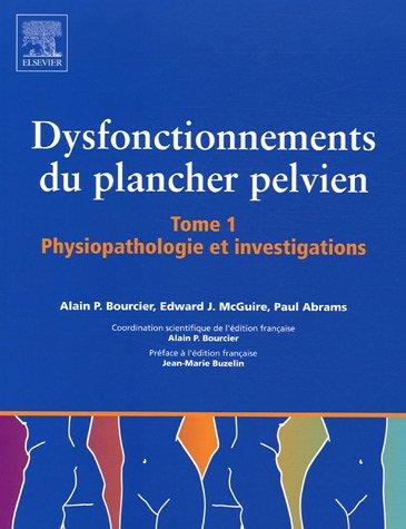 9782842996789: Dysfonctionnement du plancher pelvien en 2 volumes : Tome 1, Physiopathologie et investigations ; Tome 2, Traitements et prise en charge