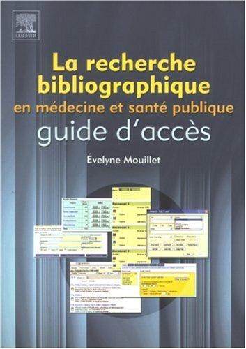 9782842996840: La recherche bibliographique en médecine et santé publique. : Guide d'accès