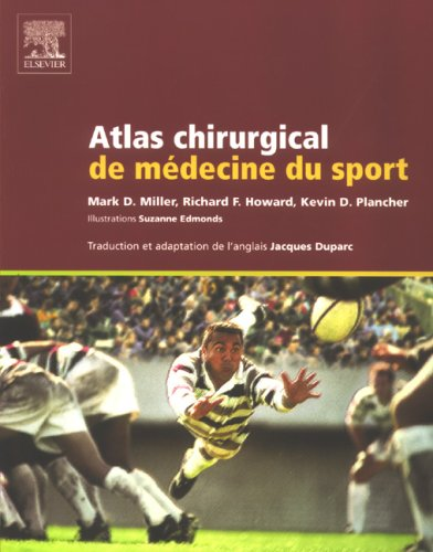 Atlas chirurgical de médecine du sport (French Edition) (2842997115) by Mark Miller