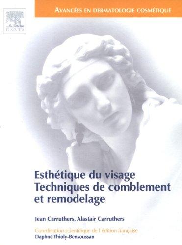 9782842997366: Esth�tique du visage : Techniques de comblement et remodelage