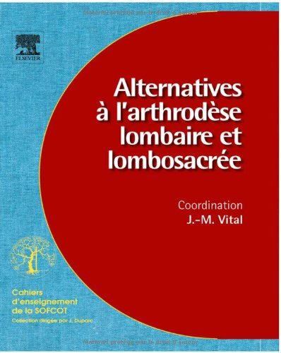 9782842998448: Alternatives à l'arthrodèse lombaire et lombosacrée