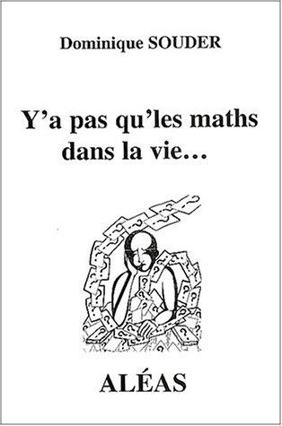 9782843010538: Y'a pas qu'les maths dans la vie