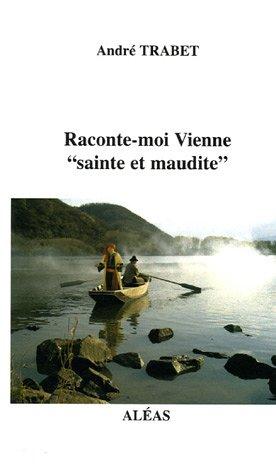 9782843011320: Raconte-moi Vienne : Sainte et maudite