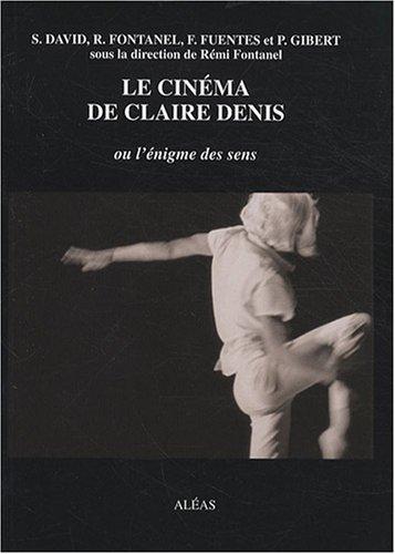 9782843012105: Le cinéma de Claire Denis : Ou l'énigme des sens