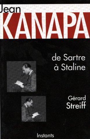 9782843030215: Jean Kanapa: De Sartre à Staline, 1921-1948 (Instants) (French Edition)