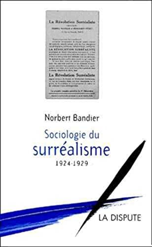 Sociologie du surréalisme, 1924 à 1929: Bandier, Norbert