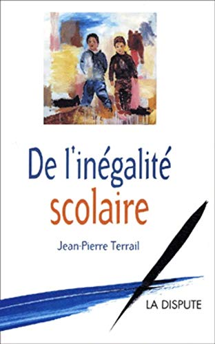 De l'inégalité scolaire: Terrail, Jean-Pierre