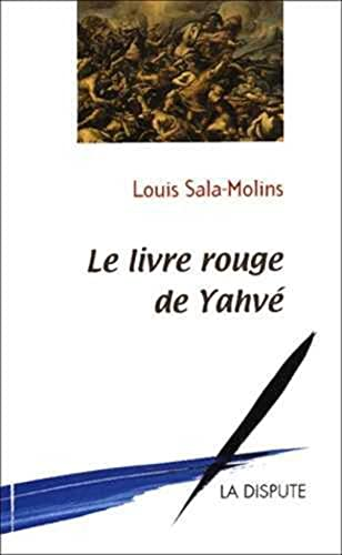 Le Livre rouge de Yahvé: Louis Sala-Molins
