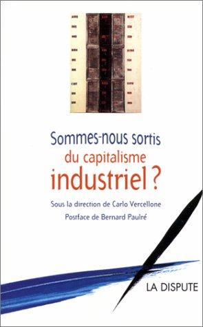9782843030680: Sommes-nous sortis du capitalisme industriel ?