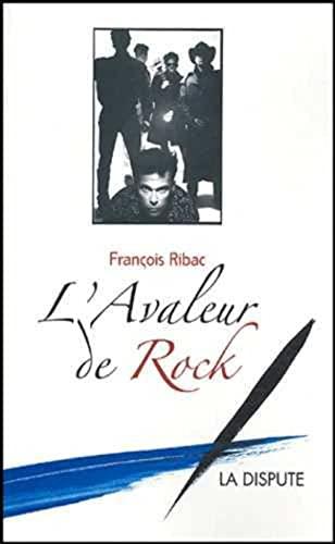 L'avaleur de rock (French Edition): François Ribac
