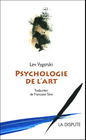 Psychologie de l'art (French Edition): Lev-Sémionovitch Vygotski