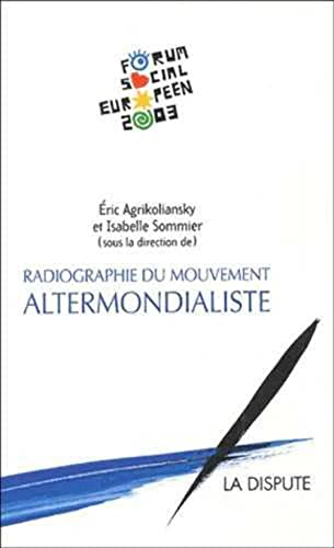 Radiographie du mouvement altermondialiste (French Edition): Eric Agrikoliansky