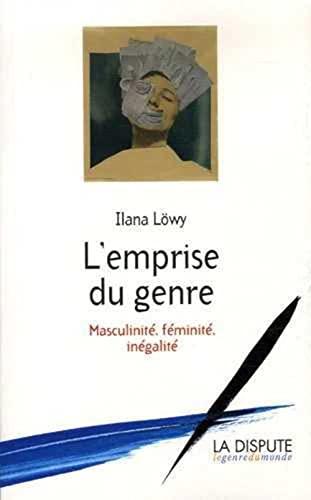 L'emprise du genre (French Edition): Ilana Löwy