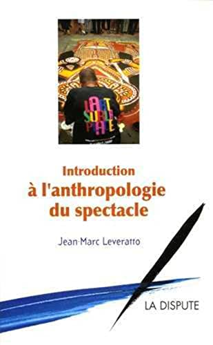 9782843031267: Introduction à l'anthropologie du spectacle