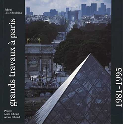 Grands Travaux à Paris (French Edition): Seloua Luste Boulbina