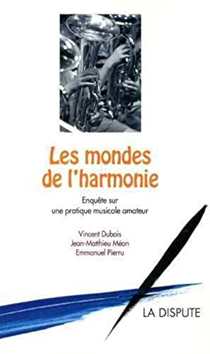 9782843031496: Les mondes de l'harmonie : Enquête sur une pratique musicale amateur