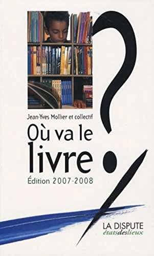 où va le livre ? (édition 2007-2008): Jean-Yves Mollier