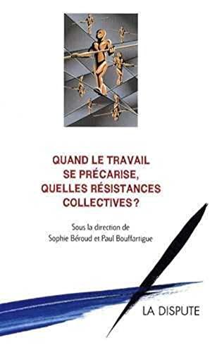 9782843031861: Quand le travail se précarise, quelles résistances collectives ? (ESSAIS)