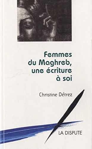 9782843032318: Femmes du Maghreb, une écriture à soi