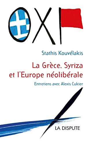 9782843032622: La Grèce, Syriza et l'Europe néolibérale