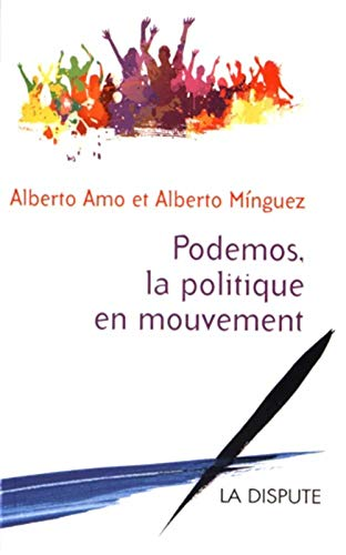 9782843032790: Podemos, la politique en mouvement