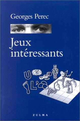 Jeux intéressants (Grain d'orage) (French Edition) (2843040221) by Georges Perec