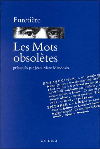 Les mots obsoletes (Grain d'orage) (French Edition): Furetiere, Antoine
