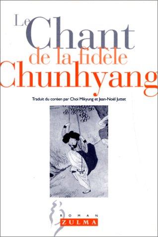 9782843040696: Le chant de la fidèle Chunhyang