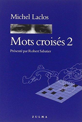 Mots croisés, numéro 2: Michel Laclos