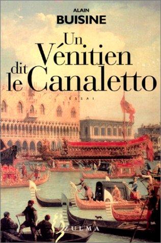 Un Vénitien dit le Calaletto (284304118X) by [???]