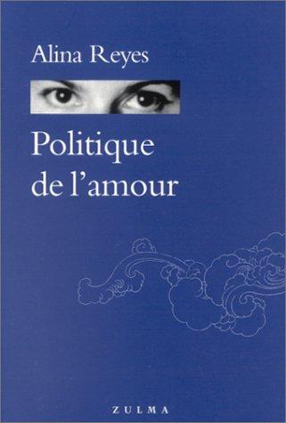 POLITIQUE DE L'AMOUR: REYES ALINA