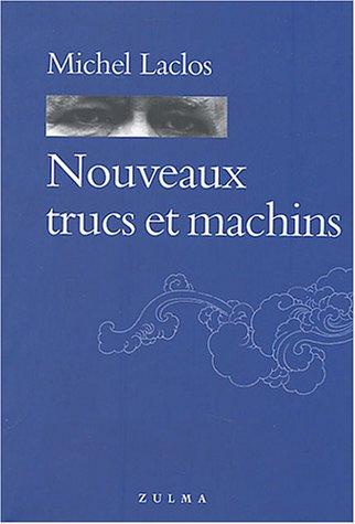 Nouveaux Trucs Et Machins: Laclos, Michel