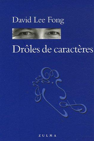 DRÔLES DE CARACTÈRES: FONG DAVID LEE