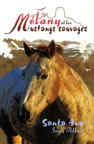 9782843043628: Mélany et les Mustangs sauvages, Tome 2 : Santa Ana