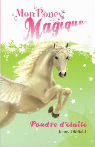 9782843043659: Mon Poney Magique, Tome 1 : Poudre d'étoile