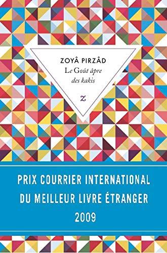 9782843044809: Le Goût âpre des kakis - PRIX COURRIER INTERNATIONAL DU MEILLEUR LIVRE ÉTRANGER 2009