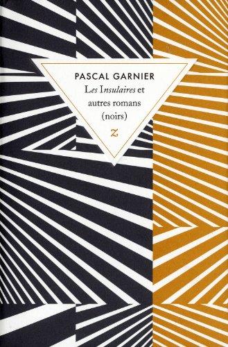 Les Insulaires et autres romans (noirs) (French Edition): Pascal Garnier