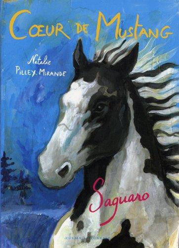 COEUR DE MUSTANG T.01 : SAGUARO: PILLEY-MIRANDE NATALIE
