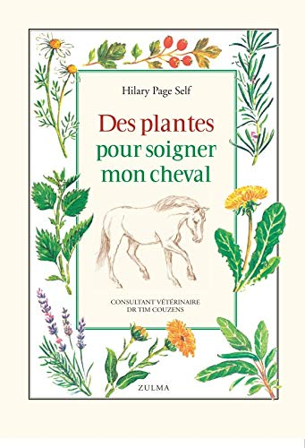 Des plantes pour soigner mon cheval (French Edition): Hilary