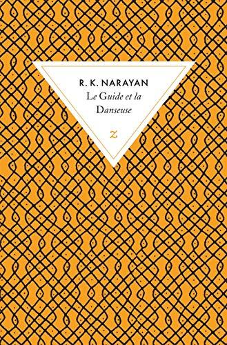 Le guide et la danseuse - Narayan, Rasipuram-krishnaswami