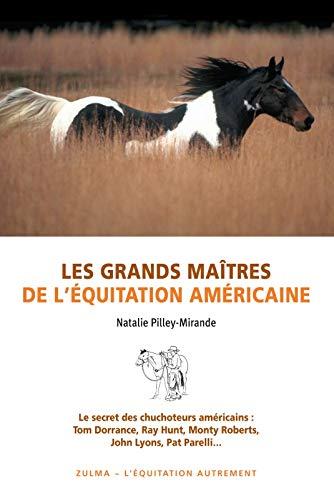 9782843045844: Les grands maitres de l'equitation americaine le secret des chuchoteurs americaine... (L'equitation autrement)