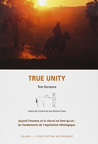 True unity. Quand l'homme et le cheval ne font qu'un : les fondements de l'Ã&...