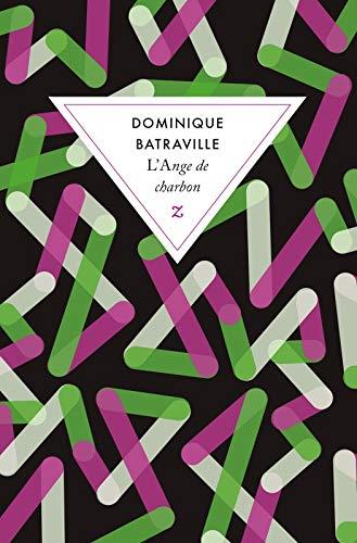 ANGE DE CHARBON (L'): BATRAVILLE DOMINIQUE