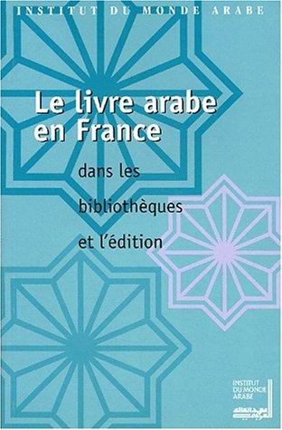 Le livre arabe en France. Dans les: Collectif