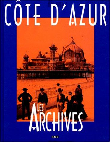 9782843081422: Côte d'Azur : Les archives